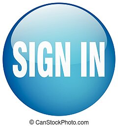 sign in blue round gel isolated push button