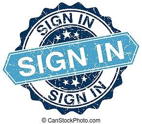 sign in blue round grunge stamp on white