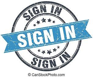sign in blue round grunge vintage ribbon stamp
