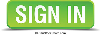 Sign in green 3d realistic square isolated button