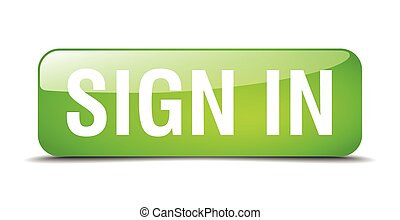 sign in green square 3d realistic isolated web button