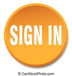 sign in orange round flat isolated push button