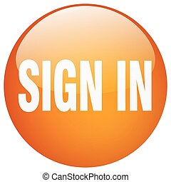 sign in orange round gel isolated push button