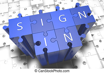 Sign in - puzzle 3d render illustration with block letters on blue jigsaw pieces