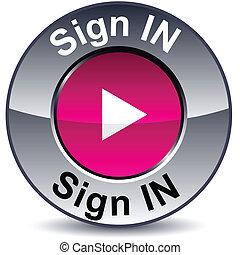 Sign in round button.