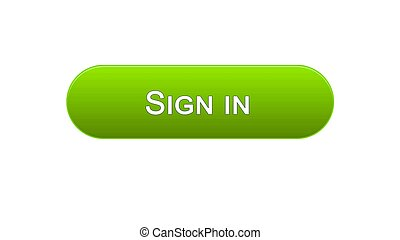 Sign in web interface button green color, online application, internet site