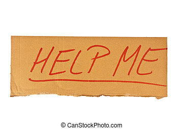 Sign of a homeless man - The sign of a homeless man out of...