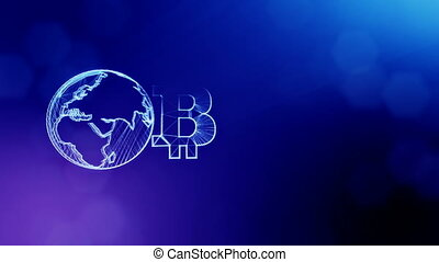 Sign of bitcoin and earth, the globe. Financial background made of glow particles as vitrtual hologram. Shiny 3D loop animation with depth of field, bokeh and copy space. Blue color v2.