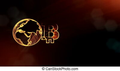 Sign of bitcoin and earth, the globe. Financial background made of glow particles as vitrtual hologram. Shiny 3D loop animation with depth of field, bokeh and copy space. Dark version 3