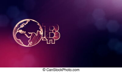 Sign of bitcoin and earth, the globe. Financial background made of glow particles as vitrtual hologram. Shiny 3D loop animation with depth of field, bokeh and copy space. Violet V4