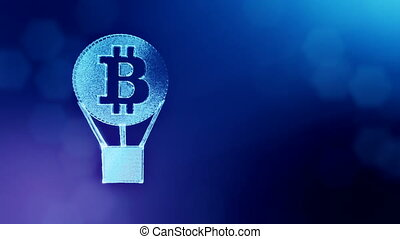 Sign of bitcoin in a hot air balloon. Financial background made of glow particles as vitrtual hologram. Shiny 3D loop animation with depth of field, bokeh and copy space. Blue version 3