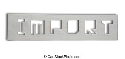 Sign of import isolated on white background