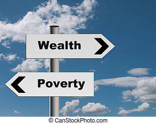 Sign on road to wealth and poverty - economics metaphor