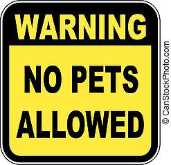 sign saying - warning no pets allowed - illustration