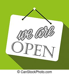 sign saying we are open