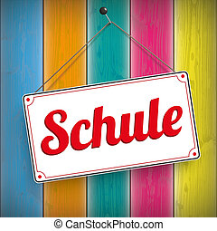 "Sign Schule Wooden Background - German text ""Schule"",..."