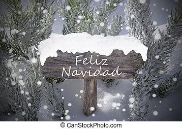 Sign Snowflakes Fir Tree Feliz Navidad Mean Merry Christmas