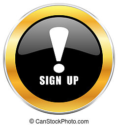 Sign up black web icon with golden border isolated on white background. Round glossy button.