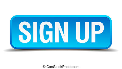 Sign up blue 3d realistic square isolated button