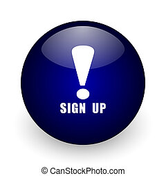 Sign up blue glossy ball web icon on white background. Round 3d render button.
