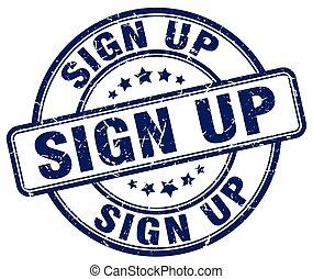sign up blue grunge round vintage rubber stamp