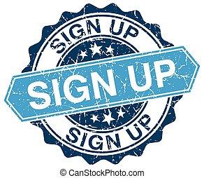 sign up blue round grunge stamp on white