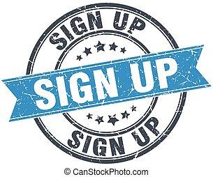sign up blue round grunge vintage ribbon stamp
