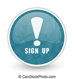 Sign up brillant crystal design round blue web icon.