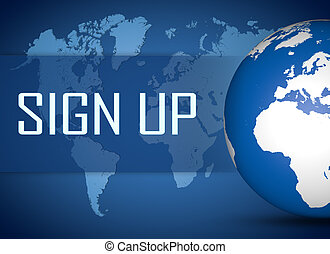 Sign up concept with globe on blue background