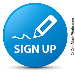 Sign up cyan blue round button