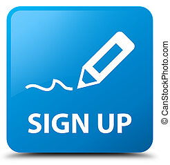 Sign up cyan blue square button