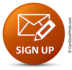 Sign up (edit mail icon) brown round button