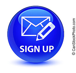 Sign up (edit mail icon) glassy blue round button
