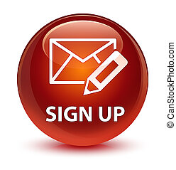 Sign up (edit mail icon) glassy brown round button