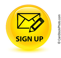 Sign up (edit mail icon) glassy yellow round button