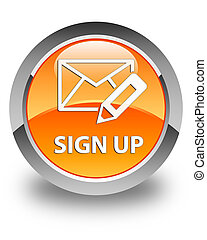 Sign up (edit mail icon) glossy orange round button