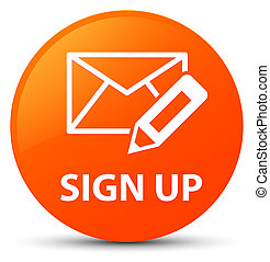 Sign up (edit mail icon) orange round button