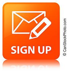 Sign up (edit mail icon) orange square button