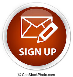 Sign up (edit mail icon) premium brown round button