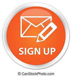 Sign up (edit mail icon) premium orange round button