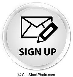 Sign up (edit mail icon) premium white round button