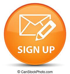 Sign up (edit mail icon) special orange round button