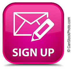 Sign up (edit mail icon) special pink square button