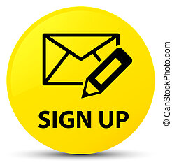 Sign up (edit mail icon) yellow round button