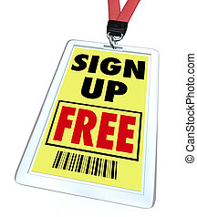 A badge and lanyard reading Sign Up Free, offering complimentary registration for a conference, convention or other special event