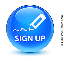 Sign up glassy cyan blue round button