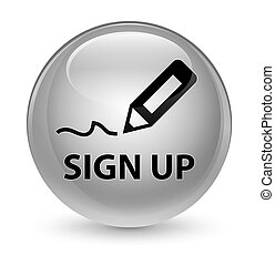 Sign up glassy white round button