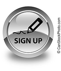 Sign up glossy white round button