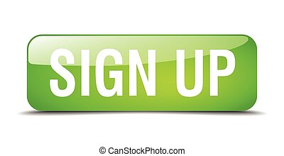 sign up green square 3d realistic isolated web button