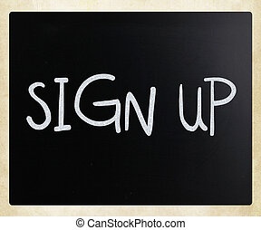 """""""Sign up"""" handwritten with white chalk on a blackboard"""